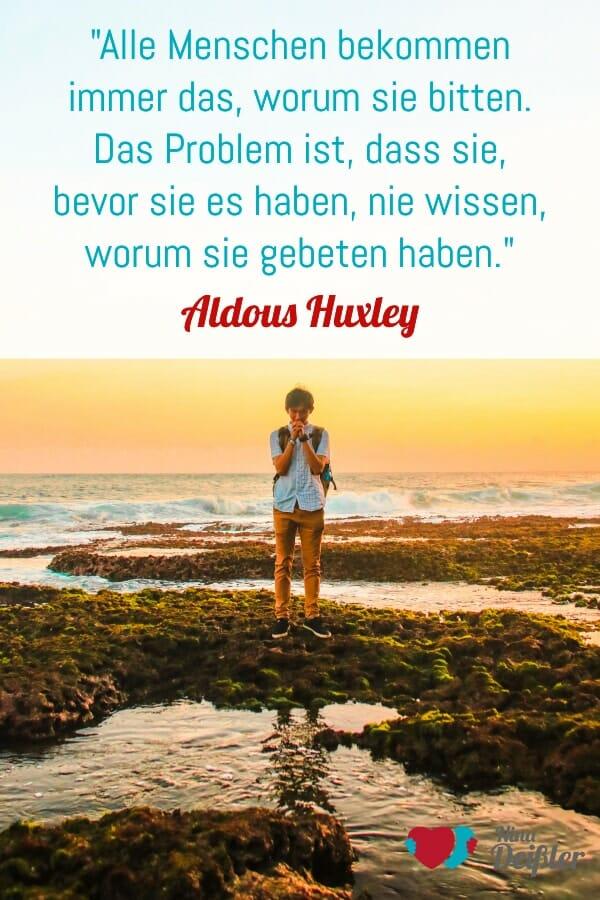 Zitate Schicksal Wünschen Nina Deißler Aldous Huxley