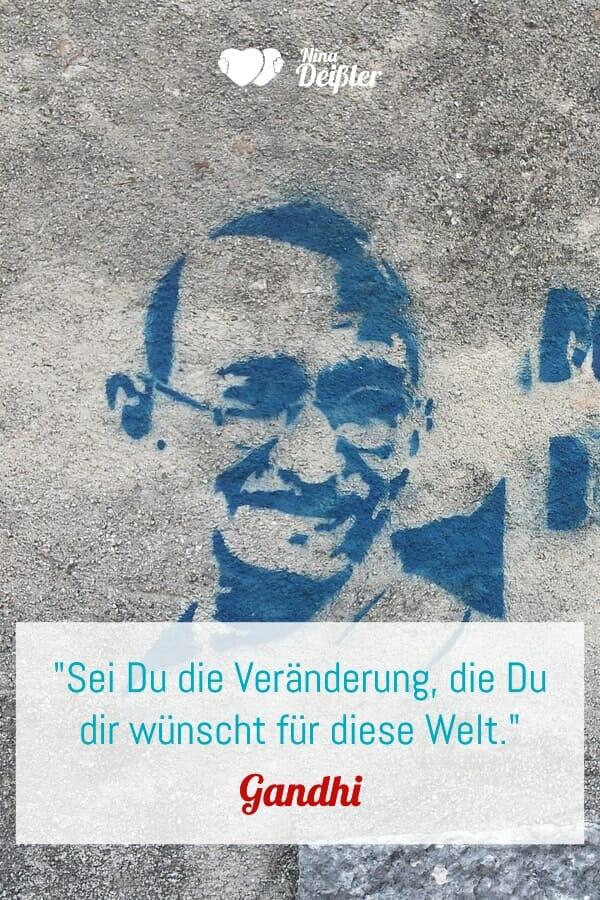 Zitate Veränderung Nina Deißler Gandhi Welt