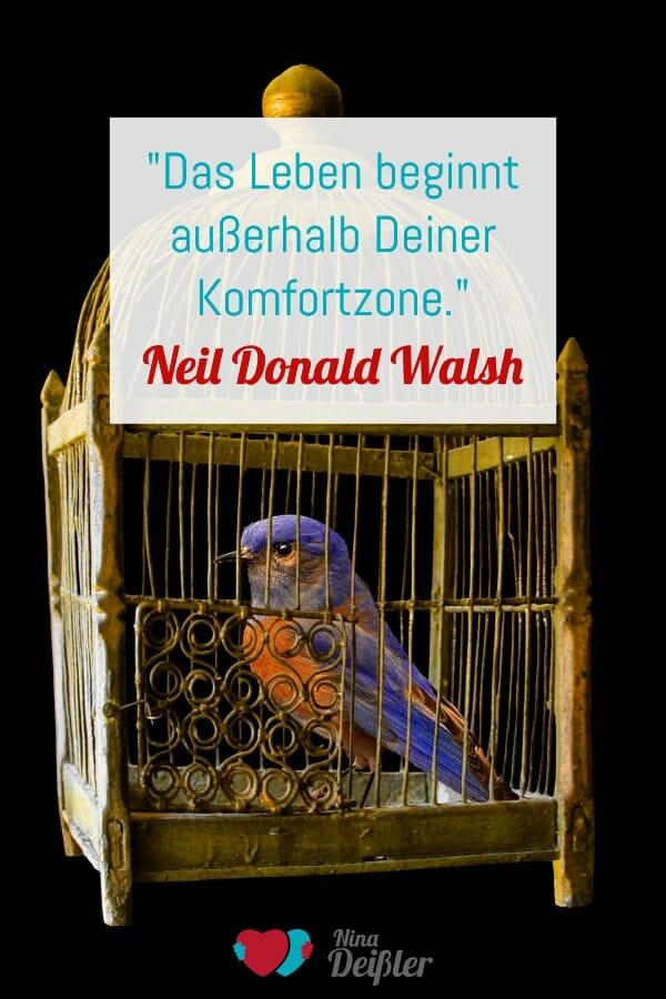 Zitate Nina Deissler Neil Donald Walsh Komfortzone